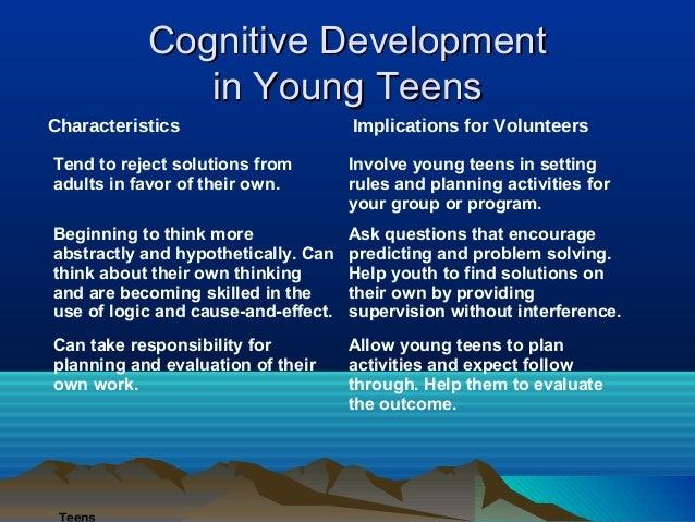 Cognitive Development              in Young TeensCharacteristics                      Implications for VolunteersTend to r...