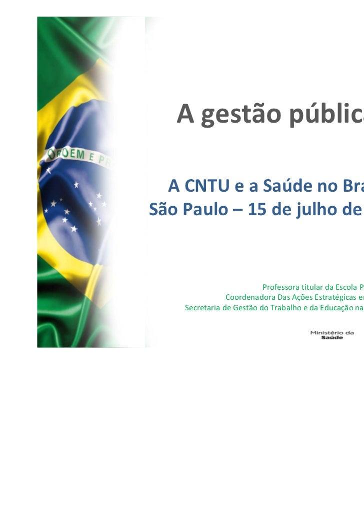 Agestãopública  ACNTUeaSaúdenoBrasilSãoPaulo– 15dejulhode2011                                               ...