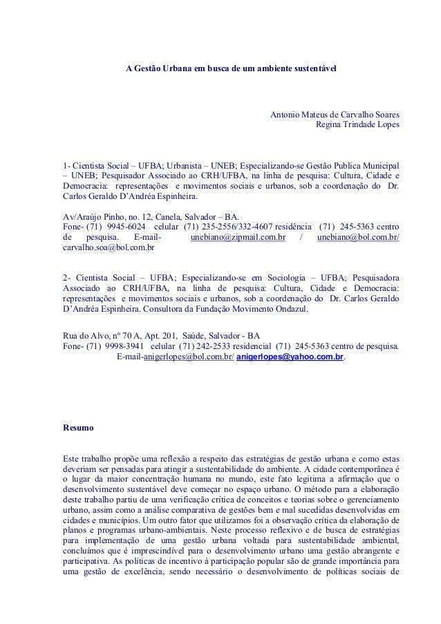 A Gestão Urbana em busca de um ambiente sustentável Antonio Mateus de Carvalho Soares Regina Trindade Lopes 1- Cientista S...