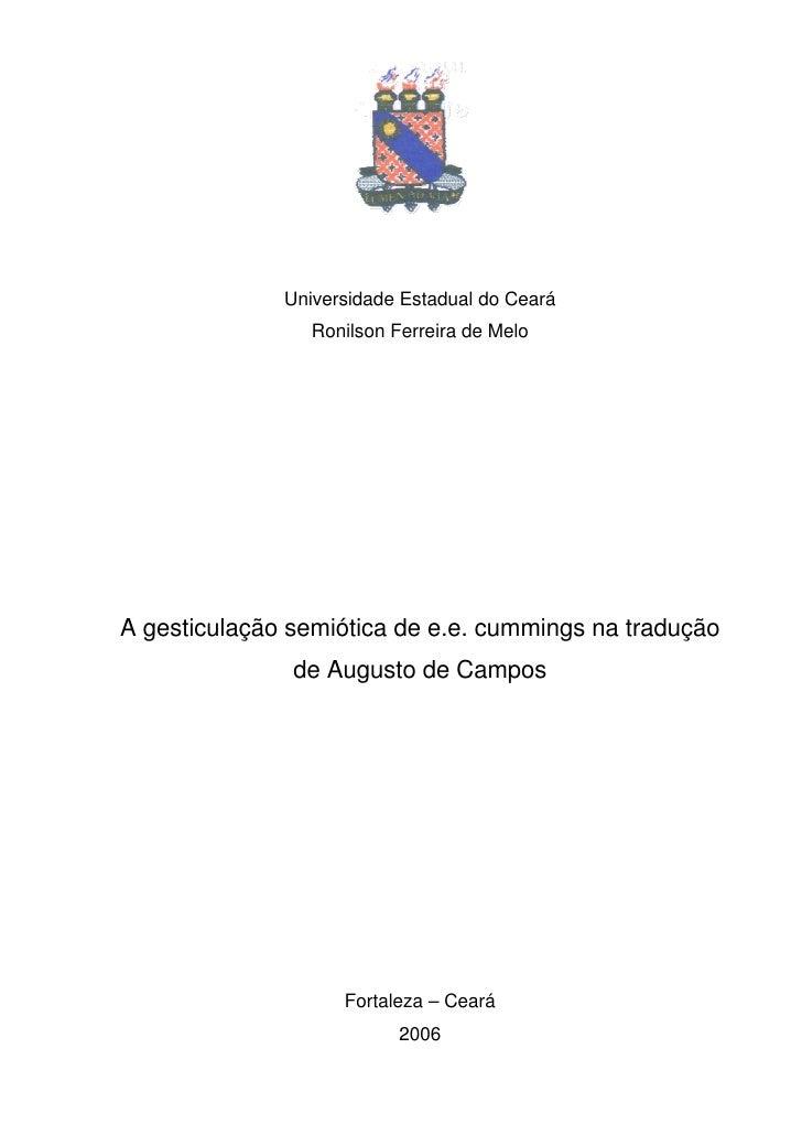 Universidade Estadual do Ceará                 Ronilson Ferreira de MeloA gesticulação semiótica de e.e. cummings na tradu...