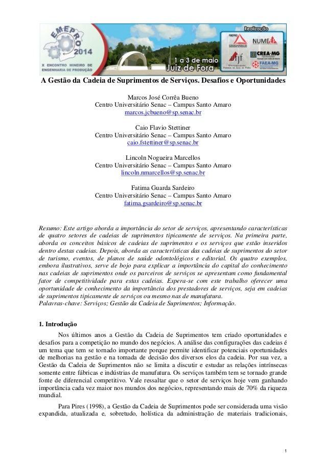 1 A Gestão da Cadeia de Suprimentos de Serviços. Desafios e Oportunidades Marcos José Corrêa Bueno Centro Universitário Se...