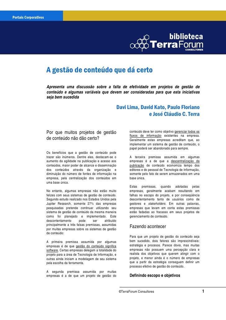 Portais Corporativos      Portais Corporativos                A gestão de conteúdo que dá certo     www.terraforum.com.br ...