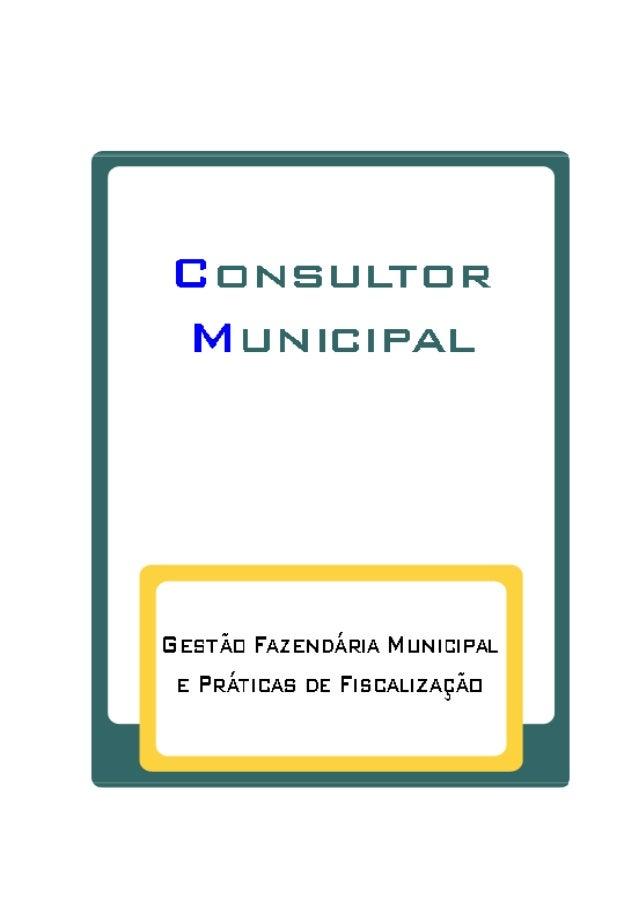 2 A GESTÃO FAZENDÁRIA MUNICIPAL E PRÁTICAS DE FISCALIZAÇÃO Roberto Adolfo Tauil A Gestão Fazendária Municipal e Práticas d...