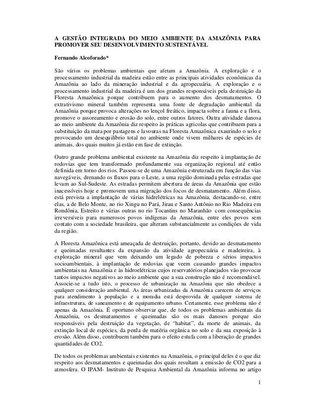1 A GESTÃO INTEGRADA DO MEIO AMBIENTE DA AMAZÔNIA PARA PROMOVER SEU DESENVOLVIMENTO SUSTENTÁVEL Fernando Alcoforado* São v...