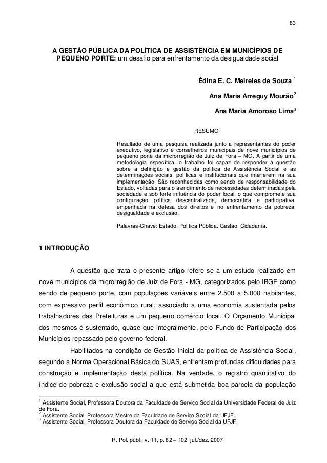 83 R. Pol. públ., v. 11, p. 82 – 102, jul./dez. 2007 A GESTÃO PÚBLICA DA POLÍTICA DE ASSISTÊNCIA EM MUNICÍPIOS DE PEQUENO ...