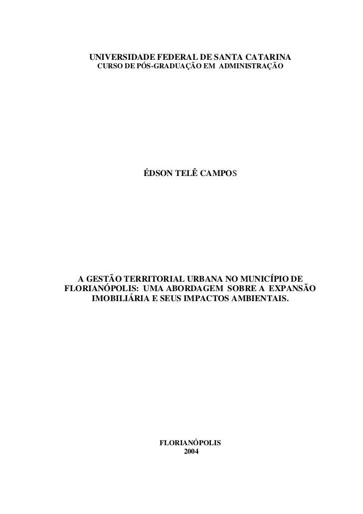 UNIVERSIDADE FEDERAL DE SANTA CATARINA     CURSO DE PÓS-GRADUAÇÃO EM ADMINISTRAÇÃO              ÉDSON TELÊ CAMPOS  A GESTÃ...