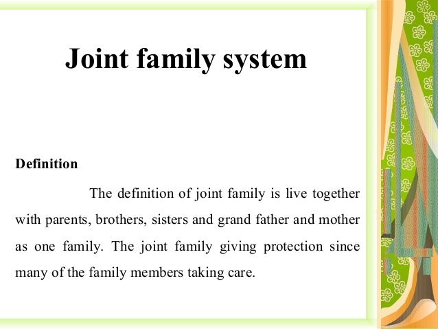 joint family system Joint family system - free download as word doc (doc), pdf file (pdf), text file (txt) or read online for free.