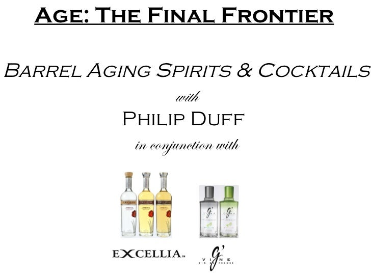 Age: The Final Frontier Barrel Aging Spirits & Cocktails with Philip Duff  in conjunction with