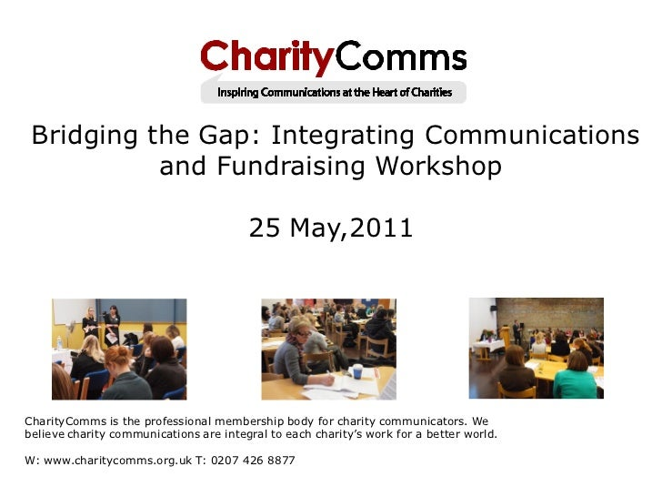Bridging the Gap: Integrating Communications           and Fundraising Workshop                                        25 ...