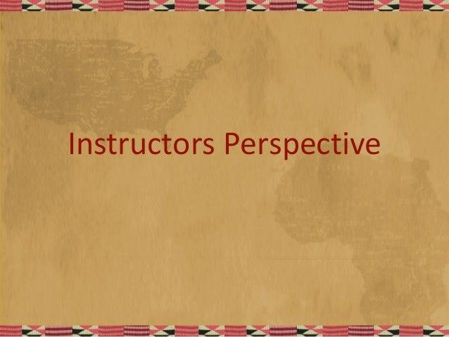 Instructors Perspective
