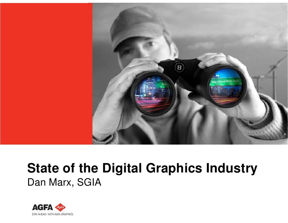 State of the Digital Graphics Industry Dan Marx, SGIA