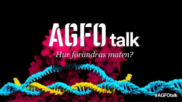 Hur förändras maten? #AGFOtalk