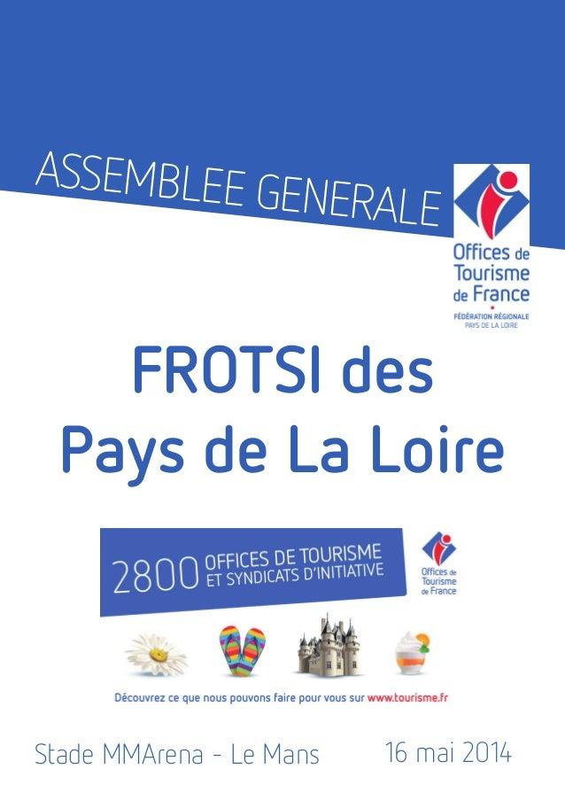 ASSEMBLEE GENERALE FROTSI des Pays de La Loire 16 mai 2014Stade MMArena - Le Mans