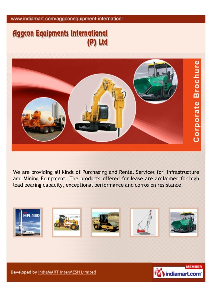We are providing all kinds of Purchasing and Rental Services for Infrastructureand Mining Equipment. The products offered ...