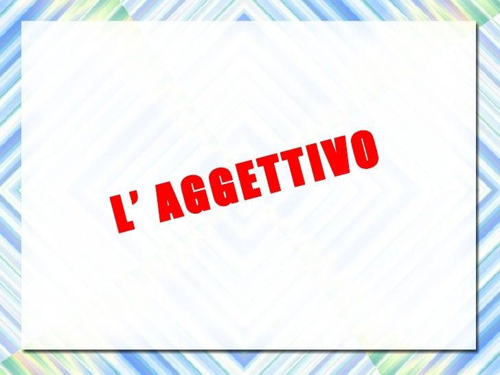 L' AGGETTIVO
