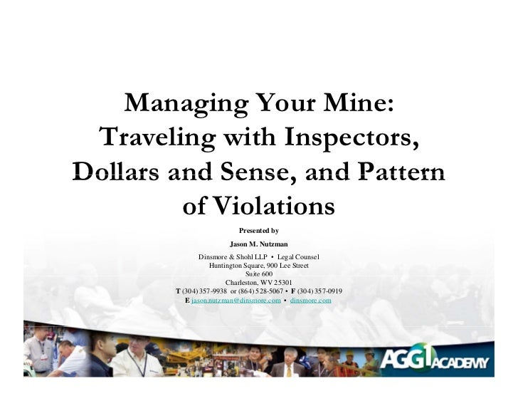 Managing Your Mine: Traveling with Inspectors,Dollars and Sense and Pattern            Sense,         of Violations       ...