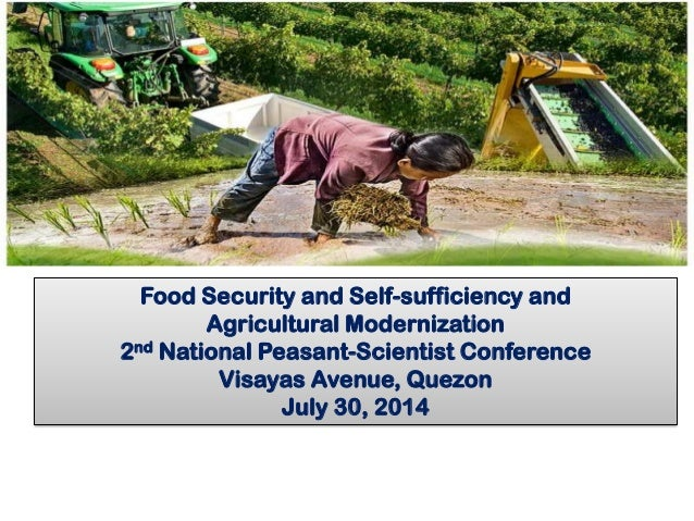 Food Security and Self-sufficiency and Agricultural Modernization 2nd National Peasant-Scientist Conference Visayas Avenue...