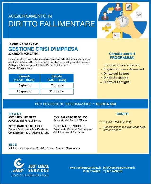 AGGIORNAMENTO IN DIRITTO FALLIMENTARE 24 ORE IN 2 WEEKEND GESTIONE CRISI D'IMPRESA 20 CREDITI FORMATIVI La nuova disciplin...