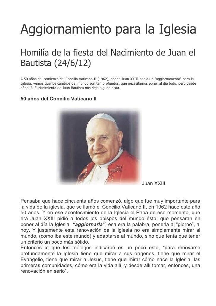Aggiornamiento para la IglesiaHomilía de la fiesta del Nacimiento de Juan elBautista (24/6/12)A 50 años del comienzo del C...