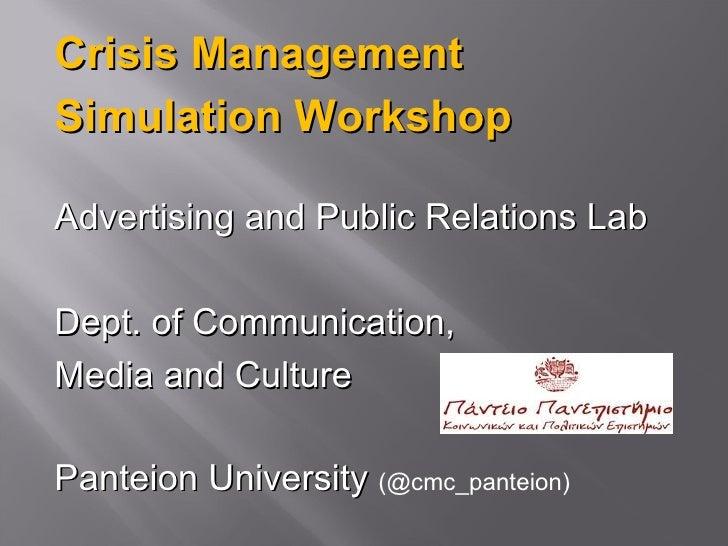 Crisis ManagementSimulation WorkshopAdvertising and Public Relations LabDept. of Communication,Media and CulturePanteion U...