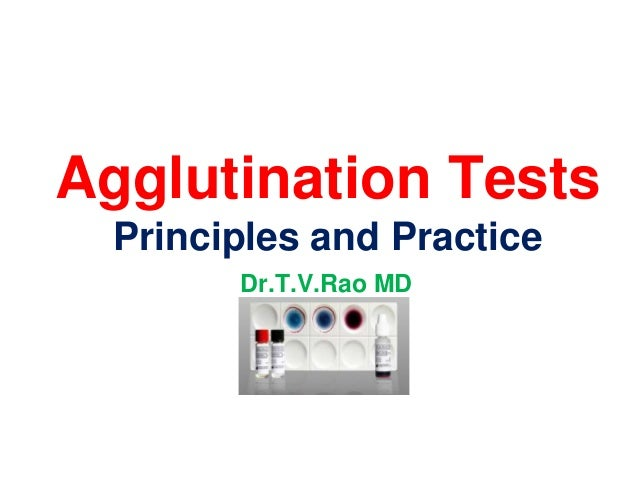 Agglutination Tests  Principles and Practice        Dr.T.V.Rao MD