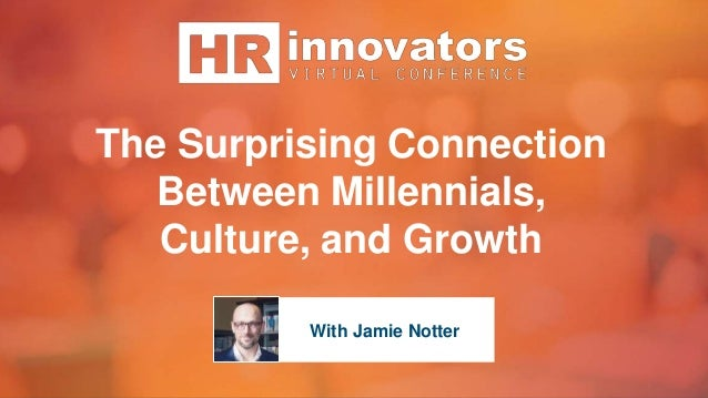 The Surprising Connection Between Millennials, Culture, and Growth With Jamie Notter