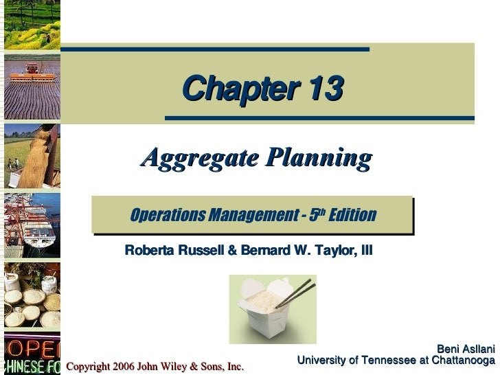 Beni Asllani University of Tennessee at Chattanooga Aggregate Planning Operations Management - 5 th  Edition Chapter 13 Ro...
