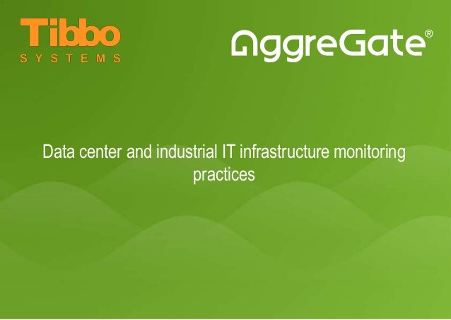 Data center and industrial IT infrastructure monitoring practices