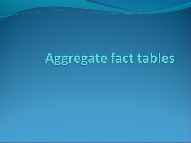 Aggregates are precalculated summaries derived from the most granular fact table(level of detail in the fact table). If ...