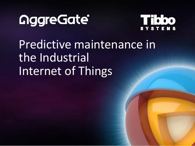 Predictive maintenance in the Industrial Internet of Things