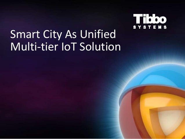 Smart City As Unified Multi-tier IoT Solution