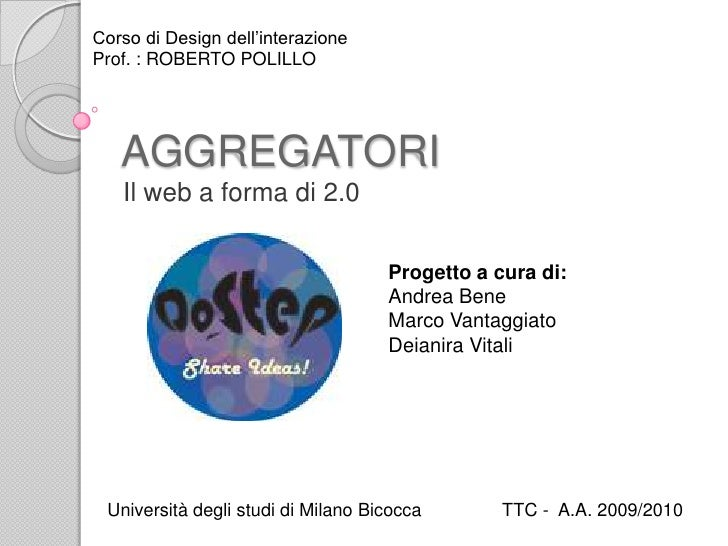 Corso di Design dell'interazione<br />Prof. : ROBERTO POLILLO<br />AGGREGATORI<br />Il web a forma di 2.0<br />Progetto a...