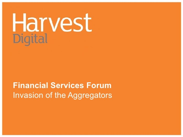 Financial Services Forum Invasion of the Aggregators