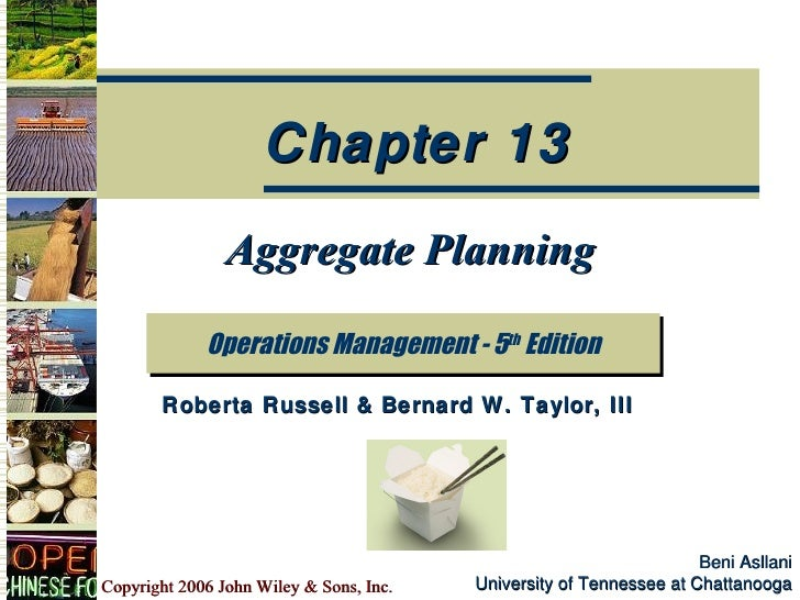 Chapter 13                Aggregate Planning             Operations Management - 5th Edition       Roberta Russell & Berna...
