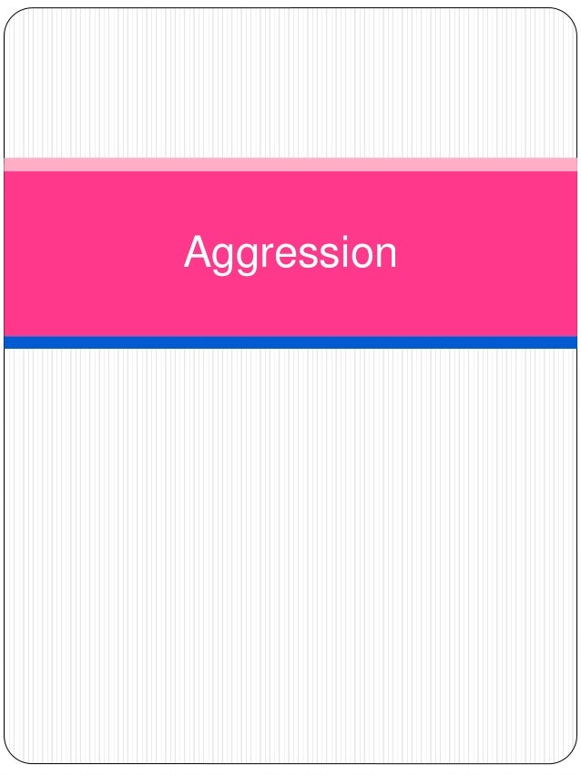 "a2 pyschology agression Aggression ""an act carried out with the intention to harm another person"" instrumental aggression – a means to an end hostile aggression – an end in itself."