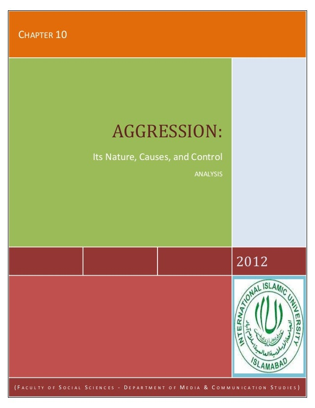 Submitted To: Ma'am Irum Abbasi Submitted By: Hina Anjum Submitted On: Sept. 27, 2012 CHAPTER 10 2012 AGGRESSION: Its Natu...