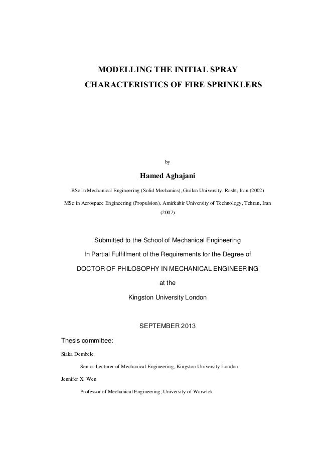 MODELLING THE INITIAL SPRAY CHARACTERISTICS OF FIRE SPRINKLERS by Hamed Aghajani BSc in Mechanical Engineering (Solid Mech...