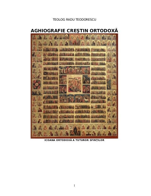 TEOLOG RADU TEODORESCU AGHIOGRAFIE CREŞTIN ORTODOXĂ ICOANA ORTODOXĂ A TUTUROR SFINŢILOR 1