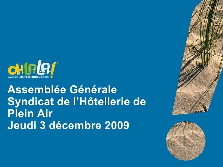 Assemblée Générale Syndicat de l'Hôtellerie de Plein Air Jeudi 3 décembre 2009