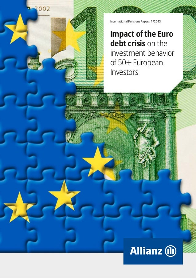 International Pensions Papers 1/2013Impact of the Eurodebt crisis on theinvestment behaviorof 50+ EuropeanInvestors