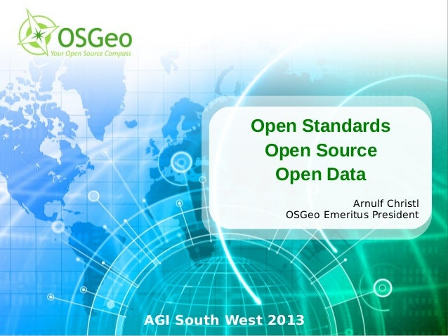 Open Standards             Open Source              Open Data                           Arnulf Christl                OSGe...