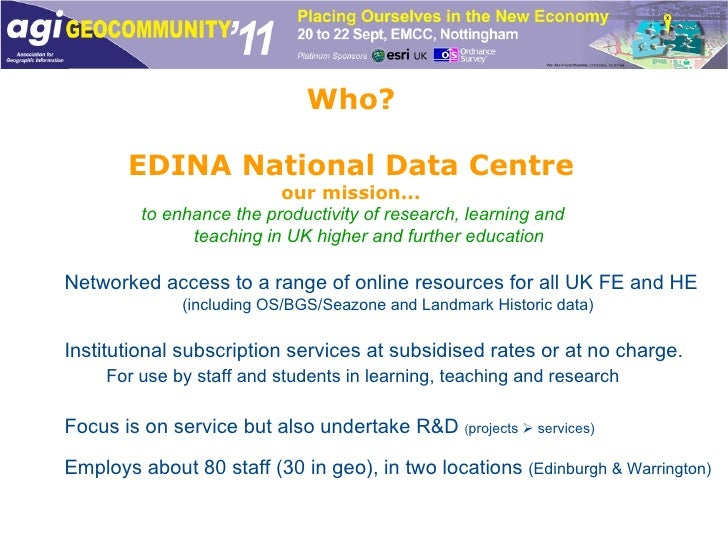 EDINA National Data Centre our mission...   to enhance the productivity of research, learning and  teaching in UK higher a...