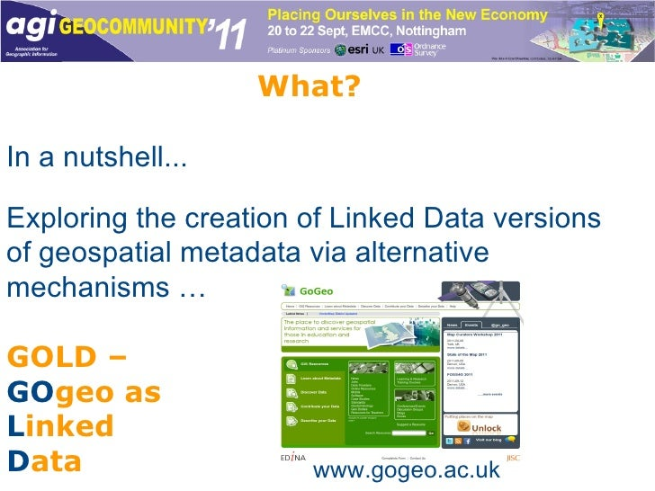 What? In a nutshell... Exploring the creation of Linked Data versions of geospatial metadata via alternative mechanisms … ...