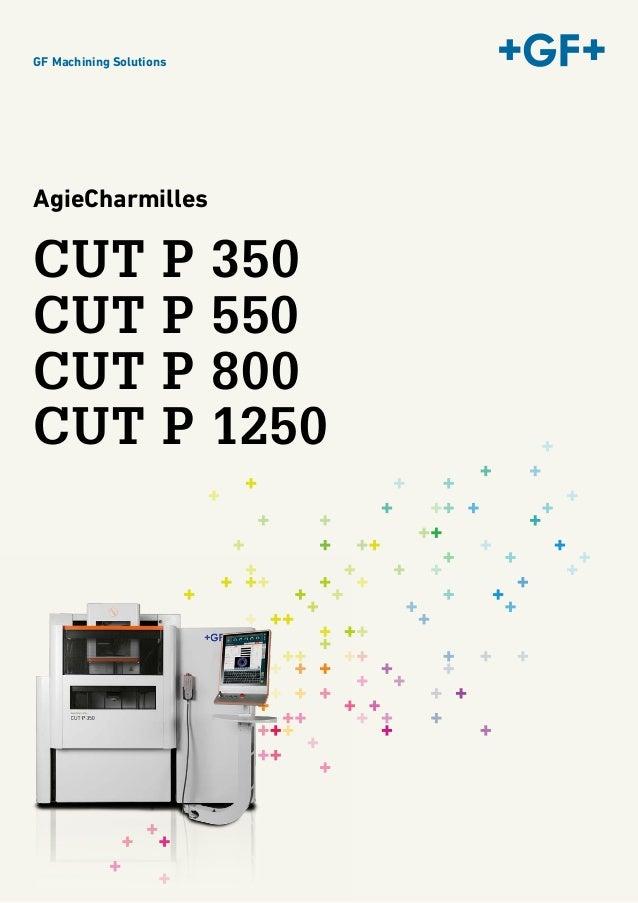 GF Machining Solutions - Agie Charmilles CUT P Series - Wire EDM