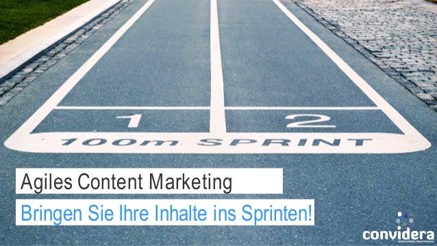 Convidera Confidential Agiles Content Marketing Bringen Sie Ihre Inhalte ins Sprinten!