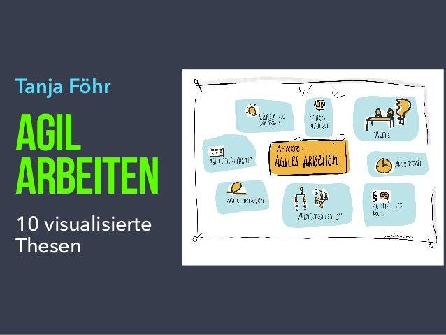 Tanja Föhr AGIL ARBEITEN 10 visualisierte Thesen