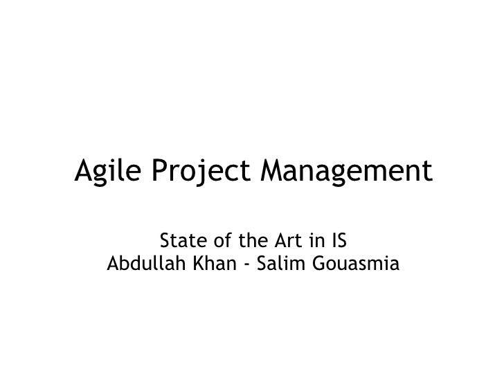 Agile Project Management State of the Art in IS Abdullah Khan - Salim Gouasmia