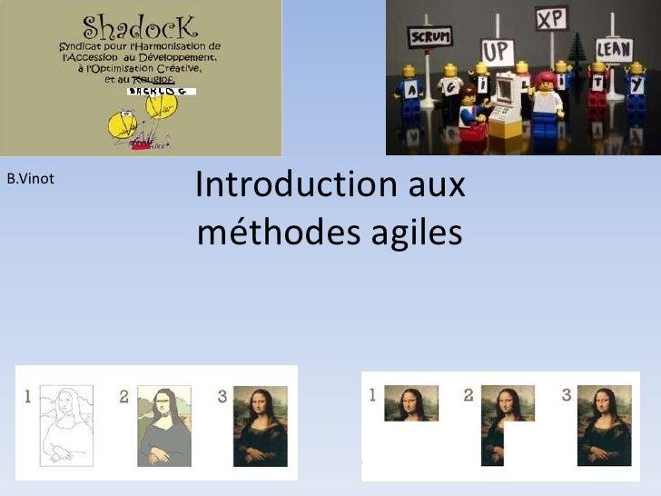 B.Vinot           Introduction aux           méthodes agiles