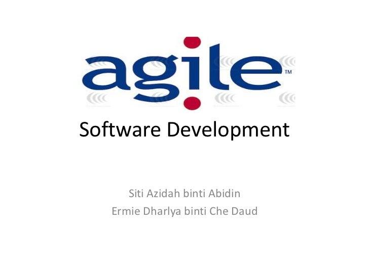 Software Development      Siti Azidah binti Abidin   Ermie Dharlya binti Che Daud