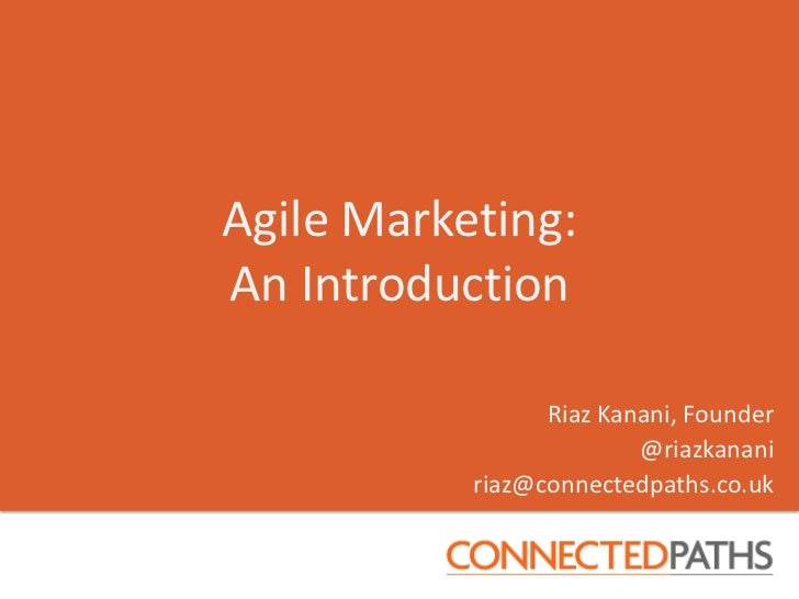 Agile Marketing:An Introduction                 Riaz Kanani, Founder                         @riazkanani           riaz@co...